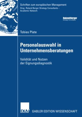 Personalauswahl in Unternehmensberatungen Validit: Tobias Plate
