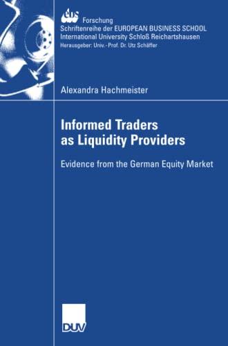 9783835007550: Informed Traders as Liquidity Providers: Evidence from the German Equity Market (ebs-Forschung, Schriftenreihe der EUROPEAN BUSINESS SCHOOL Schloß Reichartshausen)