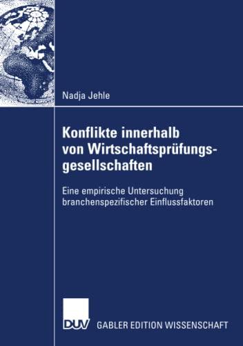 9783835008229: Konflikte innerhalb von Wirtschaftsprüfungsgesellschaften: Eine empirische Untersuchung branchenspezifischer Einflussfaktoren