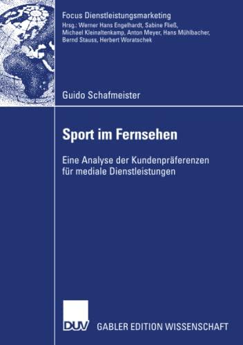 9783835008762: Sport im Fernsehen: Eine Analyse der Kundenpräferenzen für mediale Dienstleistungen (Fokus Dienstleistungsmarketing) (German Edition)