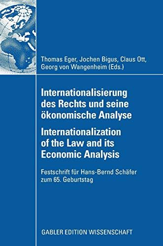 9783835008779: Internationalisierung des Rechts und seine ökonomische Analyse Internationalization of the Law and its Economic Analysis: Festschrift für Hans-Bernd ... 65. Geburtstag (German and English Edition)