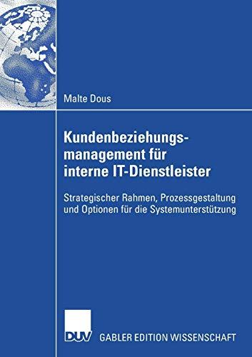 Kundenbeziehungsmanagement für interne IT-Dienstleister: Malte Dous