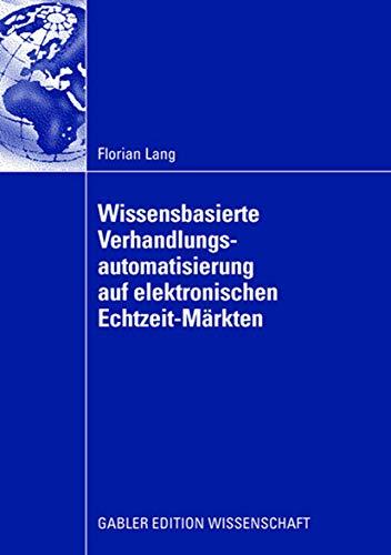 9783835009066: Wissensbasierte Verhandlungsautomatisierung auf elektronischen Echtzeit-Märkten