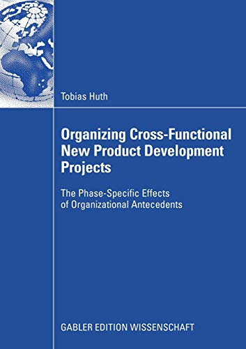 9783835009264: Organizing Cross-Functional New Product Development Projects: The Phase-Specific Effects of Organizational Antecedents