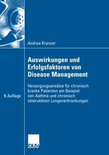 9783835009295: Auswirkungen und Erfolgsfaktoren von Disease Management: Versorgungsansätze für chronisch kranke Patienten am Beispiel von Asthma und chronisch obstruktiver Lungenerkrankung