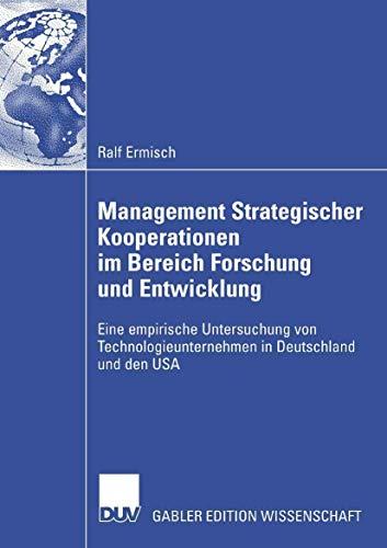 9783835009356: Management Strategischer Kooperationen im Bereich Forschung und Entwicklung: Eine empirische Untersuchung von Technologieunternehmen in Deutschland und den USA