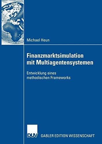 9783835009370: Finanzmarktsimulation mit Multiagentensystemen: Entwicklung eines methodischen Frameworks (German Edition)