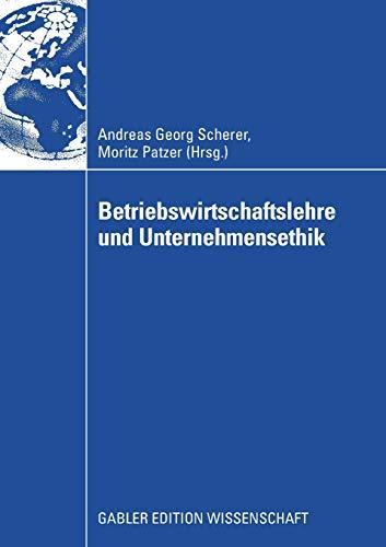 Betriebswirtschaftslehre und Unternehmensethik German Edition