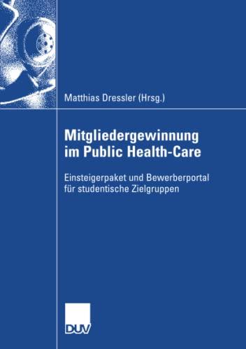 9783835060890: Mitgliedergewinnung im Public Health-Care: Einsteigerpaket und Bewerberportal für studentische Zielgruppen für Hochschulabsolventen (German Edition)