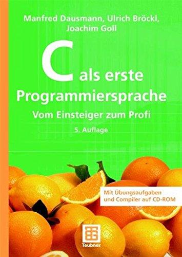 9783835100107: C als erste Programmiersprache: Vom Einsteiger zum Profi