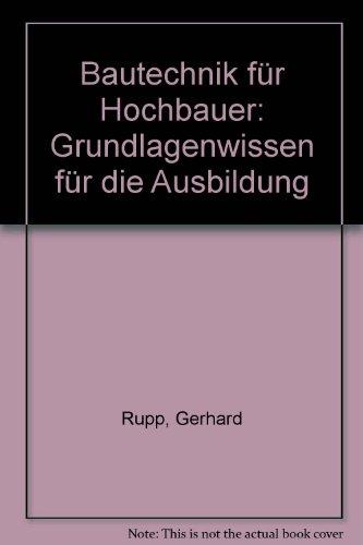 9783835100176: Bautechnik für Hochbauer: Grundlagenwissen für die Ausbildung