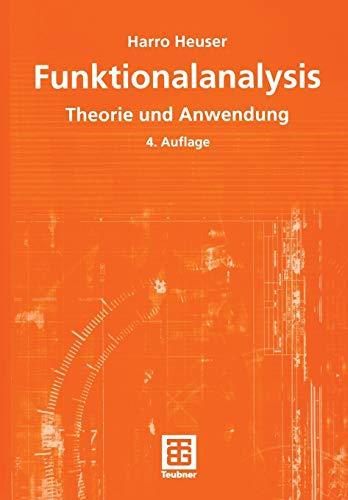 Funktionalanalysis Theorie und Anwendung Mathematische Leitf: Harro Heuser