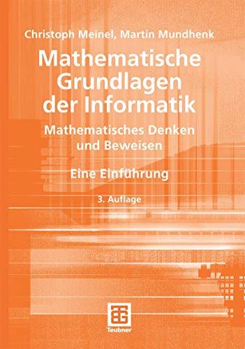 9783835100497: Mathematische Grundlagen der Informatik: Mathematisches Denken und Beweisen. Eine Einführung (XLeitfäden der Informatik)