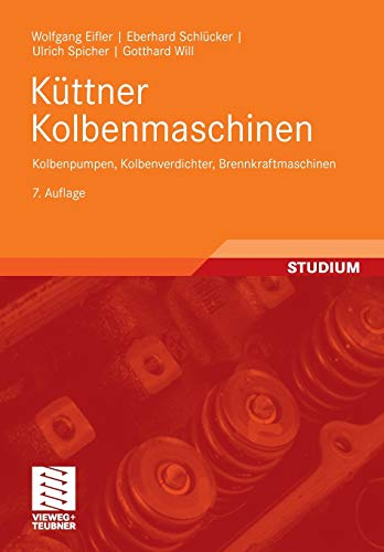 9783835100626: Küttner Kolbenmaschinen: Kolbenpumpen, Kolbenverdichter, Brennkraftmaschinen (German Edition)