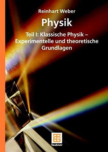 9783835100657: Physik 1: Teil I: Klassische Physik - Experimentelle und theoretische Grundlagen
