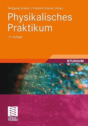 9783835100749: Physikalisches Praktikum: Mit 100 Versuchen und 310 Abbildungen