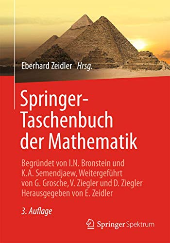 9783835101234: Springer-Taschenbuch der Mathematik: Begründet von I.N. Bronstein und K.A. Semendjaew Weitergeführt von G. Grosche, V. Ziegler und D. Ziegler Herausgegeben von E. Zeidler (German Edition)