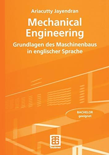 Mechanical Engineering: Grundlagen des Maschinenbaus in englischer Sprache: Jayendran, Ariacutty