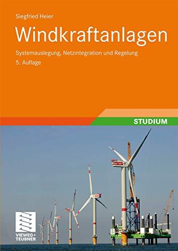 9783835101425: Windkraftanlagen: Systemauslegung, Netzintegration und Regelung (German Edition)