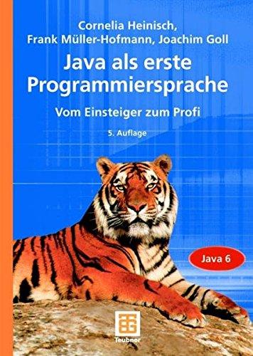 9783835101470: JAVA als erste Programmiersprache: Vom Einsteiger zum Profi