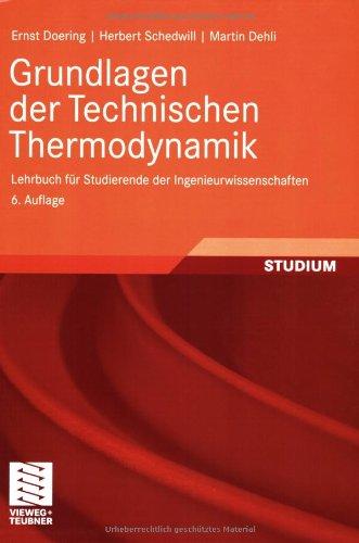 Grundlagen der Technischen Thermodynamik: Lehrbuch für Studierende: Doering, Ernst; Schedwill,