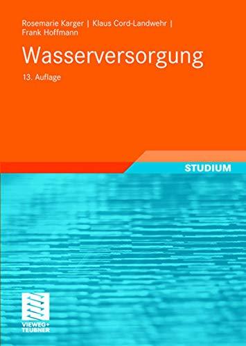 9783835102132: Wasserversorgung: Gewinnung - Aufbereitung - Speicherung - Verteilung (German Edition)