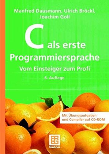 9783835102224: C als erste Programmiersprache: Vom Einsteiger zum Profi