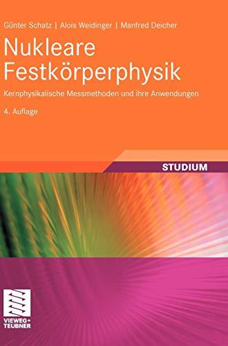 9783835102286: Nukleare Festkörperphysik: Kernphysikalische Messmethoden und ihre Anwendungen