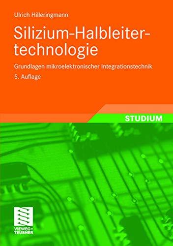 9783835102453: Silizium-Halbleitertechnologie: Grundlagen mikroelektronischer Integrationstechnik (German Edition)