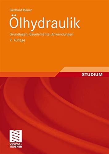 9783835102477: Ölhydraulik: Grundlagen, Bauelemente, Anwendungen