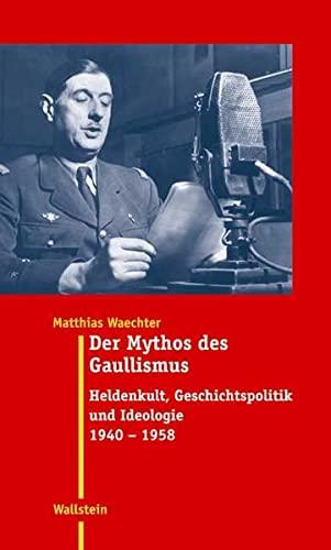 Der Mythos des Gaullismus: Matthias Waechter