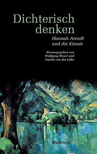 9783835301313: Dichterisch denken: Hannah Arendt und die Künste