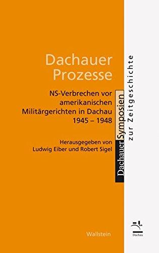 9783835301672: Dachauer Prozesse: NS-Verbrechen vor amerikanischen Militärgerichten in Dachau 1945-1948. Verfahren, Ergebnisse, Nachwirkungen