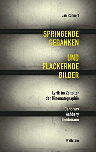 9783835302150: Springende Gedanken und flackernde Bilder. Lyrik im Zeitalter der Kinematographie. Cendrars Ashbery Brinkmann