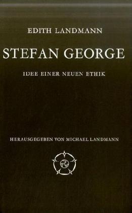 Stefan George und die Griechen: Idee einer: Edith Landmann