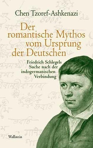 9783835304727: Die indogermanische Verbindung: Friedrich Schlegels Suche nach den indischen Ursprüngen der Deutschen