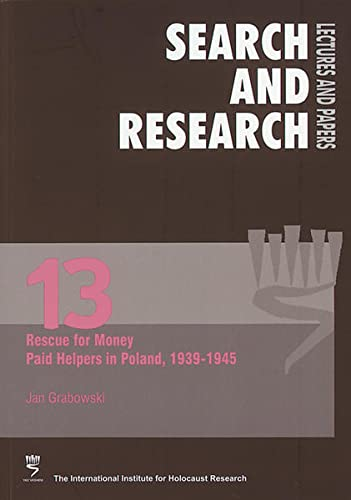 Rescue for Money: Paid Helpers in Poland,: Jan Grabowski
