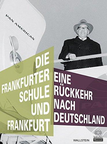 9783835305663: Die Frankfurter Schule Und Frankfurt: Eine Rückkehr Nach Deutschland