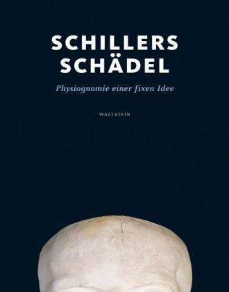 9783835305755: Schillers Schädel: Physiognomie einer fixen Idee