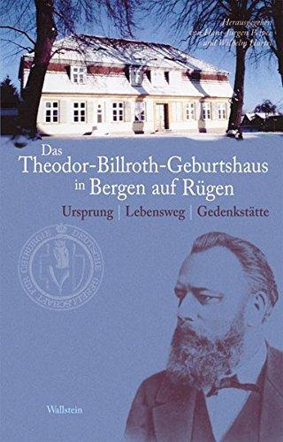 9783835306455: Das Theodor-Billroth-Geburtshaus in Bergen auf Rügen