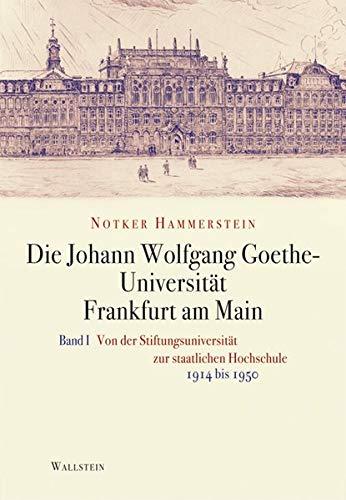 Die Johann Wolfgang Goethe-Universität Frankfurt am Main 1 + 2: Notker Hammerstein