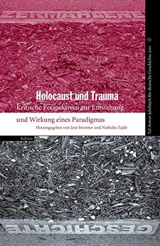 9783835308848: Tel Aviver Jahrbuch für deutsche Geschichte 39/2011. Holocaust und Trauma: Kritische Perspektiven zur Entstehung und Wirkung eines Paradigmas