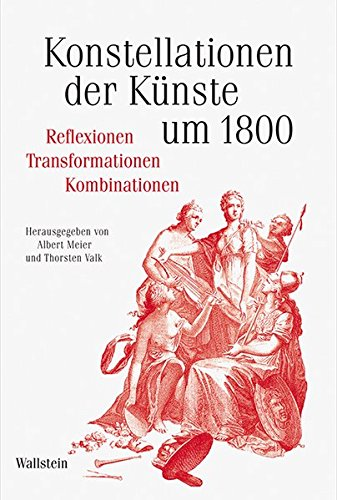 Konstellationen der Künste um 1800: Albert Meier