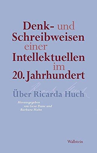 9783835311404: Denk- und Schreibweisen einer Intellektuellen im 20. Jahrhundert: Über Ricarda Huch