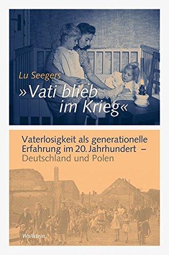 9783835312517: »Vati blieb im Krieg«: Vaterlosigkeit als generationelle Erfahrung im 20. Jahrhundert - Deutschland und Polen