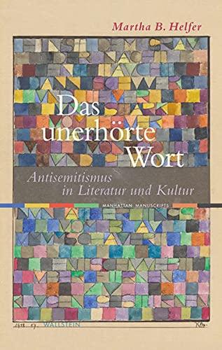 9783835312951: Das unerhörte Wort: Antisemitismus in Literatur und Kultur