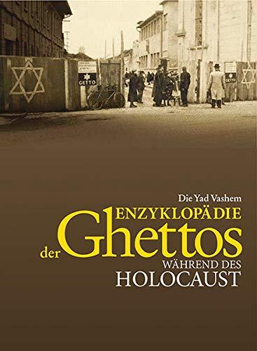 Die Yad Vashem Enzyklopädie der Ghettos während des Holocaust: Guy Miron