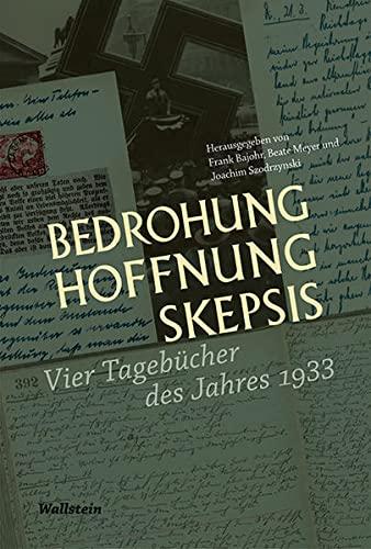 9783835313651: Bedrohung, Hoffnung, Skepsis: Vier Tageb�cher des Jahres 1933