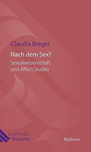 9783835314610: Nach dem Sex?: Sexualwissenschaft und Affect Studies