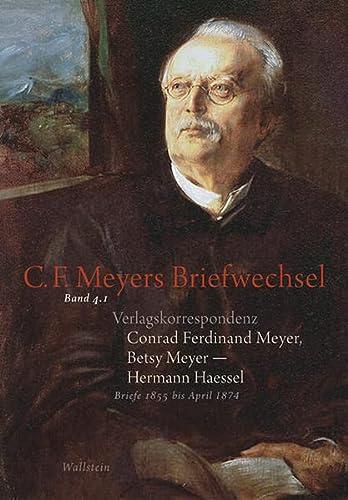 Verlagskorrespondenz: Conrad Ferdinand Meyer, Betsy Meyer - Hermann Haessel mit zugehörigen ...